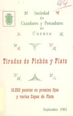 San Julián 1961 La Sociedad de Cazadores y Pescadores de Cuenca organiza los Concursos de San Julián de Tiro de Pichón y Plato del 3 al 5 de septiembre