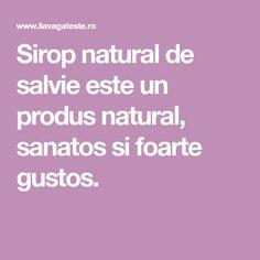 Sirop natural de salvie este un produs natural, sanatos si foarte gustos. Natural, Syrup, Canning, Nature, Au Natural