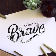 """894 Me gusta, 12 comentarios - Hand Drawn Type (@typedrawn) en Instagram: """"Brave by the awesome. @briannaailie ✍🏻 . . . . . . 🖥 Office setup inspiration: @minimaloffices 📱UI…"""""""