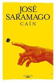 Caín pone de manifiesto lo que hay de moderno y sorprendente en la prosa de Saramago: la capacidad de hacer nueva una historia que se conoce de principio a fin.