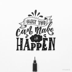 Only you can make it happen! Day 6 of #letteringwithpositivity . . And 5/365 of my hand lettering and drawing project!!! #orahandlettering . . #365daysoflettering #365daysoftype #calligraphy #lettering #handlettering #handletteringnewbie #modernlettering #moderncalligraphy #dailylettering #letteringchallenge #dailychallenge #brushpen #typespire #typography #typographyinspired #brushtype #type #handdrawn #handdrawntype #thedailytype #brushlettering #handmade #handmadefont #handwritten