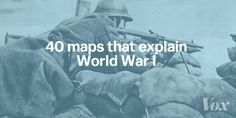 To remember the 100th anniversary of the beginning of WWI, these 40 maps and accompanying descriptions, show the reasons leading up to the war and what took place during it.
