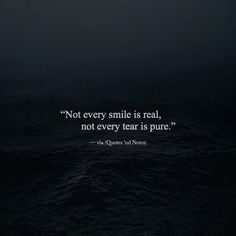 Not every smile is real not every tear is pure. via (http://ift.tt/2aP0Dru)