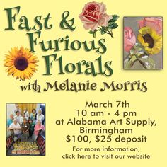 Four Fabulous Workshops in February & March: #4 - Fast & Furious Florals with Melanie Morris. March 7, 2015.