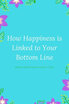 "Learn why it's so important to be happy now, not some point in the future. ""I'll be so happy when…."" (fill in the blank). You probably filled in the blank with things like: ...When my business takes off. When I lose weight. When I get healthy"" And you may have a few others to add. #blog #happiness #success #mindset https://sherikayehoff.com/happiness-is-linked-to-your-bottom-line/"