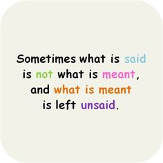 Very true, but guess the true unsaid words will go to me grave with me