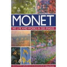 Monet:  His Life and Works in 500 Images by Susie Hodge