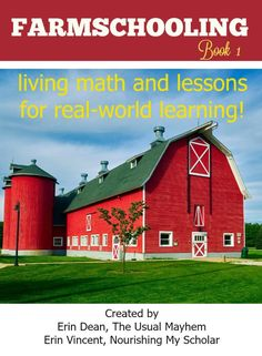 Learn about Farmschooling: a downloadable e-book full of farm lesson plans, living books, living math, and writing to turn kids into happy learners!