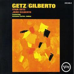 Getz/Gilberto — Antonio Carlos Jobim, João Gilberto & Stan Getz