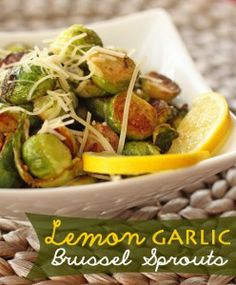 Sauteed Lemon Garlic Brussel Sprouts