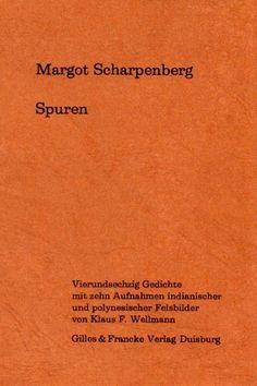 Margot Scharpenberg: Spuren. http://www.gilles-francke.de/index.php/produkt-details/product/margot-scharpenberg-spuren.html