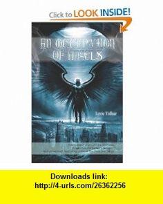 An Occupation of Angels (9780984553532) Lavie Tidhar , ISBN-10: 0984553533  , ISBN-13: 978-0984553532 ,  , tutorials , pdf , ebook , torrent , downloads , rapidshare , filesonic , hotfile , megaupload , fileserve