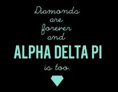 Diamonds and ADPi are forever.
