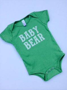 """Baby Bear"" green onesie // #SicEm future Bears!"