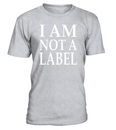 """# I Am Not a Label T-Shirt Support Equality End Prejudice Top .  Special Offer, not available in shops      Comes in a variety of styles and colours      Buy yours now before it is too late!      Secured payment via Visa / Mastercard / Amex / PayPal      How to place an order            Choose the model from the drop-down menu      Click on """"Buy it now""""      Choose the size and the quantity      Add your delivery address and bank details      And that's it!      Tags: This tshirt is a great…"""