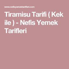 Tiramisu Tarifi ( Kek ile ) - Nefis Yemek Tarifleri