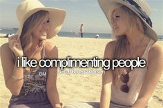 I like complimenting people--I do!! and I mean it!!