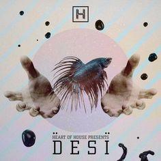 Heart Of House Presents: Desï (Hustler Side Of House) + Tracklist
