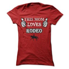 This Mom Loves Rodeo #jobs #tshirts #RODEO #gift #ideas #Popular #Everything #Videos #Shop #Animals #pets #Architecture #Art #Cars #motorcycles #Celebrities #DIY #crafts #Design #Education #Entertainment #Food #drink #Gardening #Geek #Hair #beauty #Health #fitness #History #Holidays #events #Home decor #Humor #Illustrations #posters #Kids #parenting #Men #Outdoors #Photography #Products #Quotes #Science #nature #Sports #Tattoos #Technology #Travel #Weddings #Women
