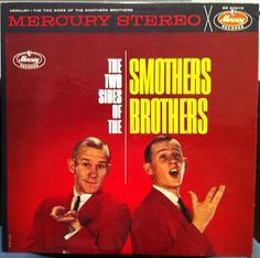 Smothers Brothers.  I think this is the first album I ever bought with my own $
