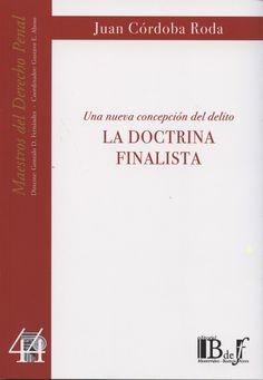 La doctrina finalista : una nueva concepción del delito / Juan Córdoba Roda. - 2ª ed. - 2014