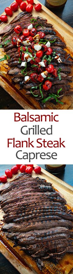 Balsamic Grilled Flank Steak Caprese Flank Steak Tacos, Flank Steak Recipes, Easy Steak Recipes, Grilling Recipes, Beef Recipes, Cooking Recipes, Recipies, Jamie Oliver Steak, Corn Salsa