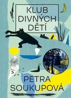 Klub divných dětí - Petra Soukupová Book Cover Design, Book Design, Reading Tips, Triptych, Nonfiction, Good Books, Roman, Youtube, Movie Posters