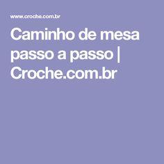 Caminho de mesa passo a passo | Croche.com.br