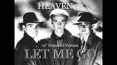 "Let Me Go [12"" Extended Version] - Heaven 17 with lyrics"