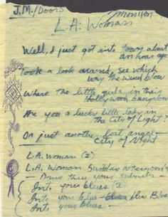 Jim Morrison hand written lyrics The Doors, L. Hand written lyrics in the hand of Jim Morrison, which includes doodles to the left hand side of the page. Authenticated by AFTAL member Signed also by Jim Morris The Doors Jim Morrison, The Doors Of Perception, Joey Ramone, Poetry Month, Sunset Strip, American Poets, Light My Fire, Music Lyrics, Performing Arts