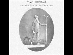 Psychopomp 2014 http://pigspigspigspigspigspigspigs.bandcamp.com/ https://www.facebook.com/PigsPigsPigsPigsPigsPigsPigs/info?ref=page_internal Newcastle Upon...