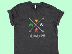 Live. Love. Camp. X - Unisex or Female Fit SHIRT by ThisIsMyYearGear on Etsy https://www.etsy.com/listing/460491388/live-love-camp-x-unisex-or-female-fit