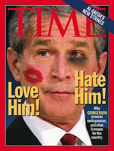 TIME Magazine Cover: President Bush: Love Him, Hate Him -- Dec. 1, 2003