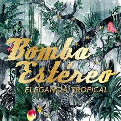 'Elegancia Tropical' is the third album by BOMBA ESTÉREO, released worldwide Nov. 6, 2012.