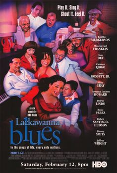 LACKAWANNA BLUES, adapted from a play of the same name written by Ruben Santiago-Hudson, is poignant and colorful  true story of Ruben Santiago, Jr. growing up in Lackawanna, New York with his Puerto Rican father, black American mother, and the neighborhood boarding house lady, Nanny, during the 1950s and 1960s. (2005)
