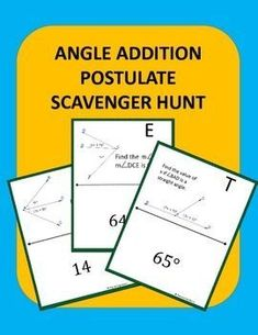 Angle Addition Scavenger Hunt: Students practice the using the angle addition postulate.  Instead of just sitting at their seats doing a worksheet, they can be up moving around the room!