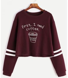 Cheap sweatshirt pullover, Buy Quality coffee hoodie directly from China crop sweatshirt Suppliers: LASPERAL 2018 Spring Women Fashion Letter Print First I Need Coffee Hoodies Women Long Sleeve Casual Cropped Sweatshirt Pullover Komplette Outfits, Cool Outfits, Fashion Outfits, Casual Outfits, Womens Fashion, Fashion Top, Sweater Fashion, Style Fashion, Vetement Fashion