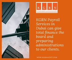 KGRN Payroll Services in Dubai can give total finance the board and preparing administrations to our clients. Notwithstanding the extent of the customer, a number of representatives and complexities of the finance, we can tailor our offers according to the customer's need.