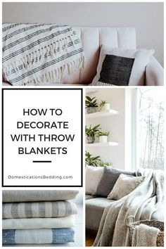 How To Choose A Throw Blanket For Living Room? Some Decorating Tips - Domestications Bedding & Home Living #homedecor #homedecortips #livingroom #throwblankets