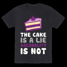 Asexual Pride T-shirt - LGBT Pride Gifts - Ace Pride - HUMAN - The Cake Is A Lie Asexuality Is Not - Clothing | Tee