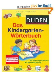 Duden Das Kindergarten-Wörterbuch: Spielerische Sprachförderung. Die wichtigsten 3.000 Wörter für Kindergartenkinder: Amazon.de: Regine Leue...