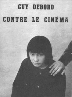 Guy Debord - contre le cinéma