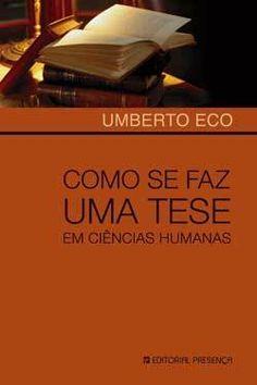 Como se Faz uma Tese | Um livro de Umberto Eco | Editorial Presença