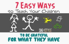 7 Easy Ways to Teach Your Children to be Grateful for What They Have | SheWithStyle