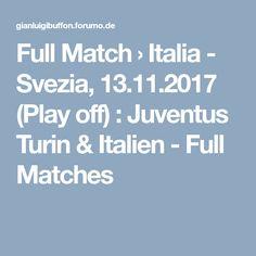 Full Match › Italia - Svezia, (Play off) : Juventus Turin & Italien - Full Matches Full Match, Turin, Play, Italia