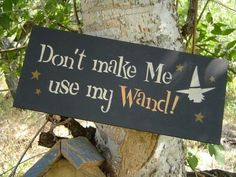 Witch. Witch Wearing a Hat / Don't Make Me Use My Wand Sign. Primitive Halloween Sign Wall Decor / B
