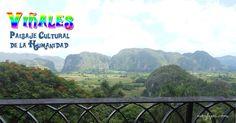 El Valle de Viñales, el paisaje mas impresionante de Cuba, Paisaje Cultural de la Humanidad