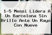 http://tecnoautos.com/wp-content/uploads/imagenes/tendencias/thumbs/15-messi-lidera-a-un-barcelona-sin-brillo-ante-un-rayo-con-nueve.jpg Barcelona. 1-5 Messi lidera a un Barcelona sin brillo ante un Rayo con nueve, Enlaces, Imágenes, Videos y Tweets - http://tecnoautos.com/actualidad/barcelona-15-messi-lidera-a-un-barcelona-sin-brillo-ante-un-rayo-con-nueve/