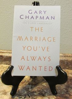 A Learning Journey: Review and Giveaway: The Marriage You've Always Wanted by Gary Chapman