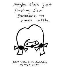 maybe she's just looking for someone to dance with. #girls #dancing
